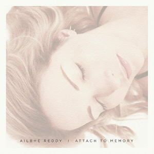 Ailbhe Reddy - Attach To Memory