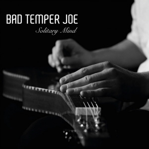 Bad Temper Joe - Solitary Mind